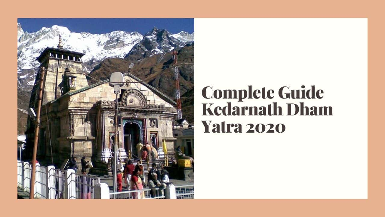Kedarnath Dham Yatra 2020
