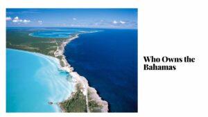 Who Owns the Bahamas