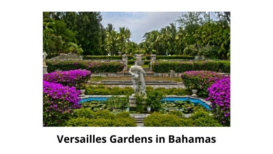 versailles gardens in bahamas