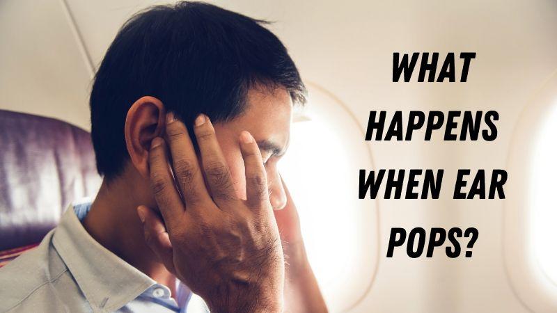 what happens when ear pops