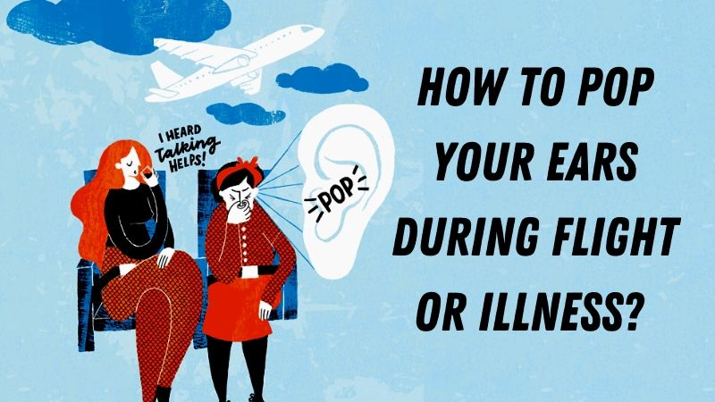 how to pop your ears during flight