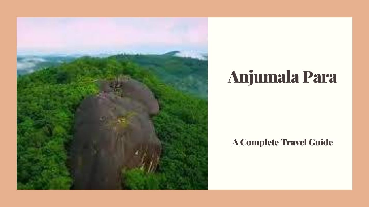 Anjumala Para enadimangalam pathanamthitta kerala a Complete Tourism Guide