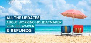 Working Holidaymaker Visa Fee Waiver & Refunds