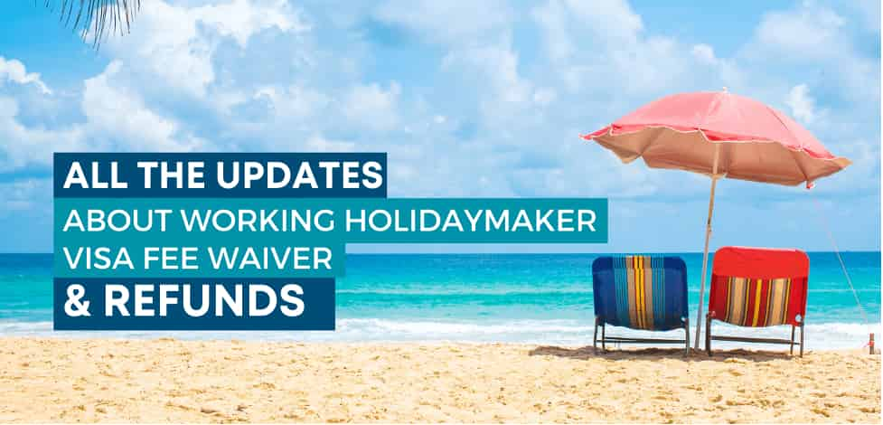 Working Holidaymaker Visa Fee Waiver & Refunds