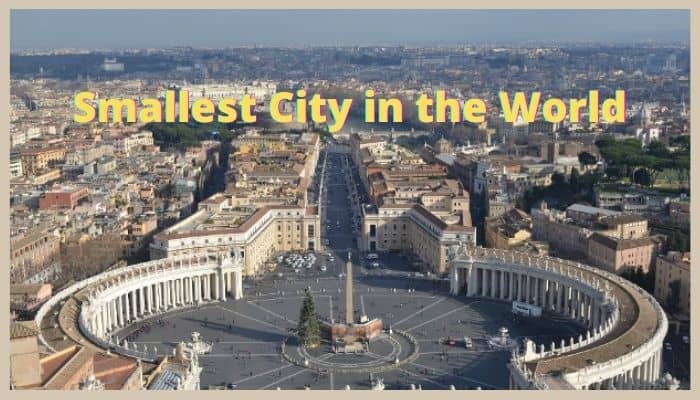 Smallest City in the World for a tourist delight