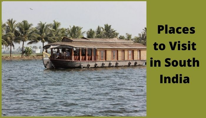 Places to Visit in South India